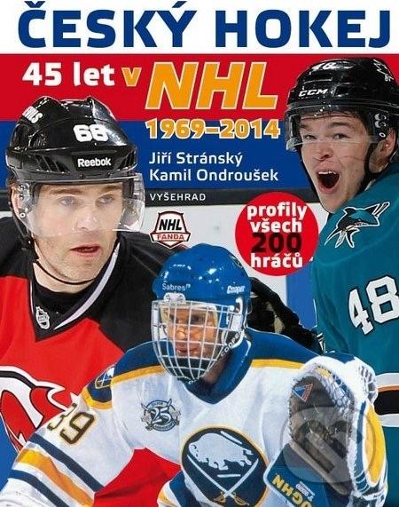 Vyšehrad Český hokej 45 let v NHL 1969-2014